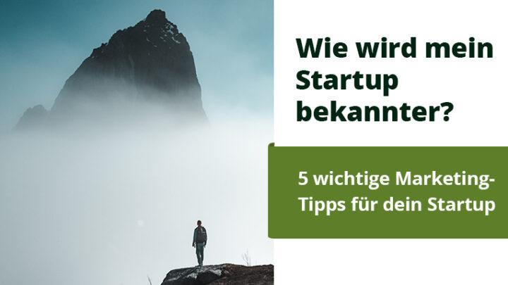 Wie wird mein Startup bekannter? 5 wichtige Marketingmassnahmen für wenig Geld