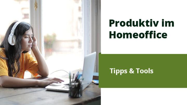 Tipps & Tools für Homeoffice – Mit diesen Hilfen fällt dir das Zuhause bleiben einfacher