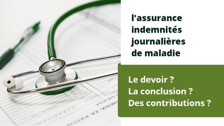 Assurance indemnités journalières de maladie : loi, conclusion et cotisations