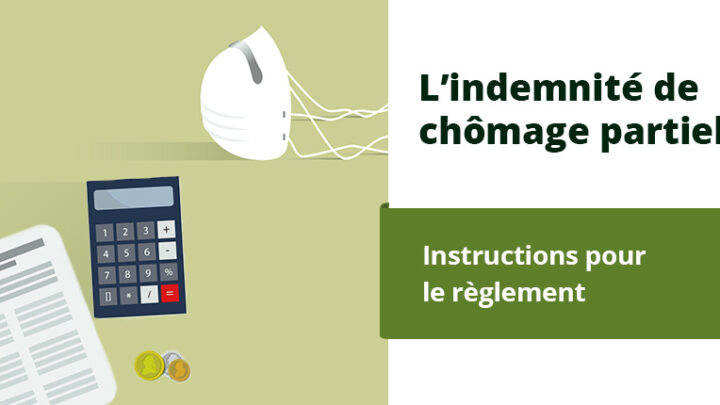 Instructions pour le règlement de l'indemnisation du chômage partiel