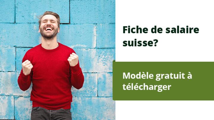 Comment créer une fiche de salaire ? Avec le modèle Word gratuit pour la Suisse