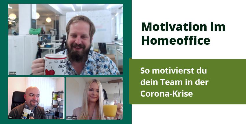 5 Tipps, um dein Team in der Corona-Krise zu motivieren